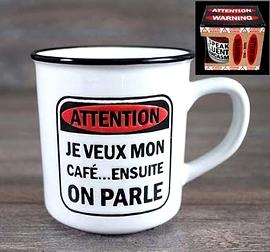 """Tasse Alerte """"Je veux mon café...Ensuite on parle"""""""