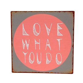 "Affiche ""Love what you do"""