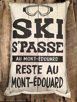 """Coussin """"Ski s'passe Mont-Édouard"""""""