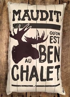 """Coussin """"Maudit qu'on est ben chalet"""""""