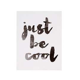 """Cadre """"Just be cool"""""""