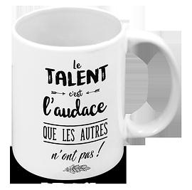 """Tasse """"Le talent"""""""
