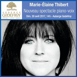 30 avril 2017, 14 h  / Auberge Godefroy / Marie-Élaine Thibert /  (Prix : 45$ taxes incluses / section régulière)