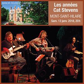 Les Années Cat Stevens - Manoir Rouville-Campbell, Mont-Saint-Hilaire - Samedi 13 janvier 2018, 20h (Prix: 35 $ taxes incluses)