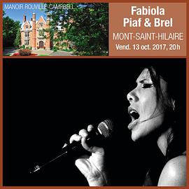Manoir Rouville-Campbell - Fabiola Piaf & Brel - Vendredi 13 octobre 2017, 20h. Mont-Saint-Hilaire  (Prix 35$ taxes incluses)