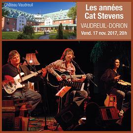 Les Années Cat Stevens - Château Vaudreuil  (Salle Félix-Leclerc) - Région Montérégie • •  17 novembre 2017, 20h • (Prix: 35 $ taxes incluses)