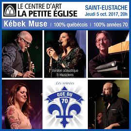 Kébek Muse - Soirée «Que du 70!» - 100% québécois, 100% années 70 - Saint-Eustache - 5 octobre 2017, 20h (Prix: 38$ taxes incluses)