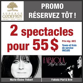 Promo 2 spectacles différents pour 55$ (taxes incluses - prix rég.: 80$) à l'Auberge Godefroy: Marie-Élaine Thibert, 30 avril 2017, 14h + Fabiola Piaf & Brel, 12 mai 2017, 20h