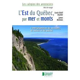 L'Est du Québec, par mer et monts