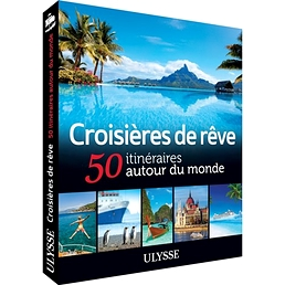 Croisières de rêve - 50 itinéraires