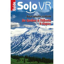Solo VR Ouest canadien et Alaska - Du Québec à l'Alberta (9 étapes - version numérique)