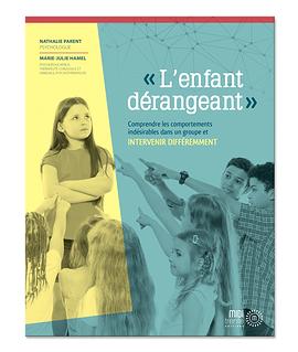 «L' enfant dérangeant» : Comprendre les comportements indésirables dans un groupe et intervenir différemment
