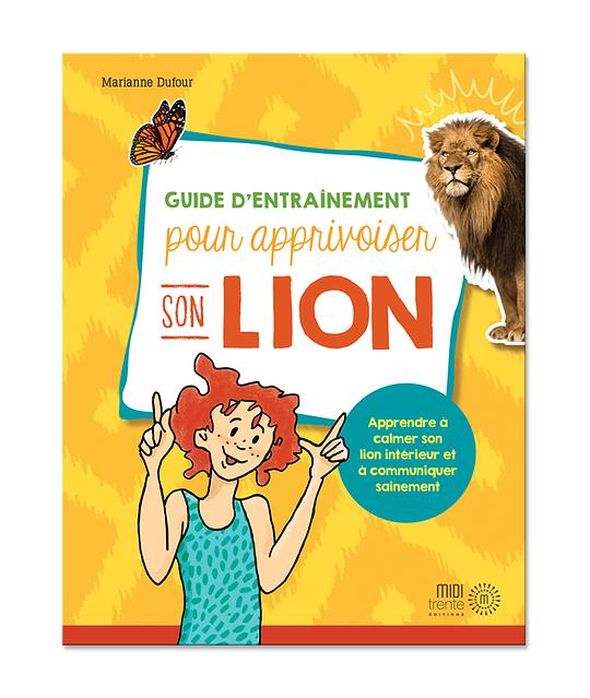 Guide d'entraînement pour apprivoiser ton lion