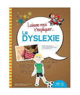 Laisse-moi t'expliquer... La dyslexie