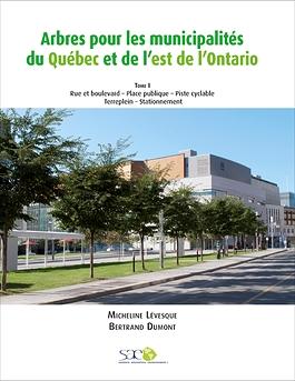 Arbres pour les municipalités du Québec et de l'est de l'Ontario – Tome I