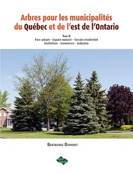 Arbres pour les municipalités du Québec et de l'est de l'Ontario – Tome II
