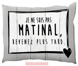 Coussin Je Ne Suis Pas Matinal...