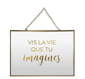 Affiche en verre, Vis La Vie Que Tu Imagines
