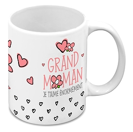 Tasse, grand-maman je t'aime énormément...