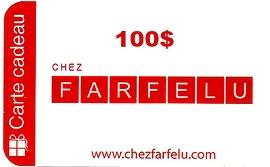 Carte Cadeau Chez Farfelu 100$