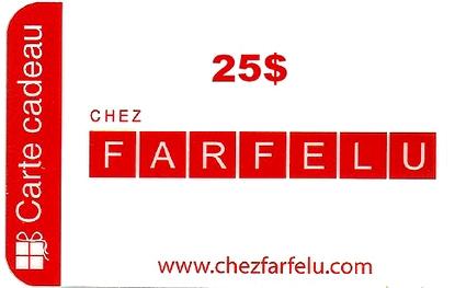 Carte Cadeau Chez Farfelu 25$