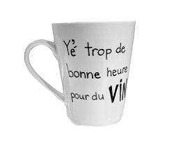 Tasse, Y'é Trop De Bonne Heure Pour Du Vin